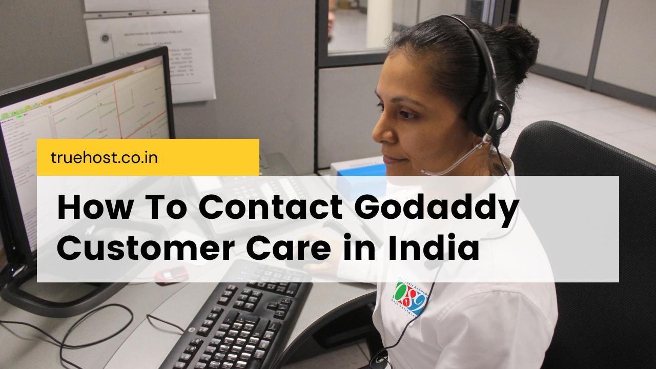 Godaddy Customer Care in India