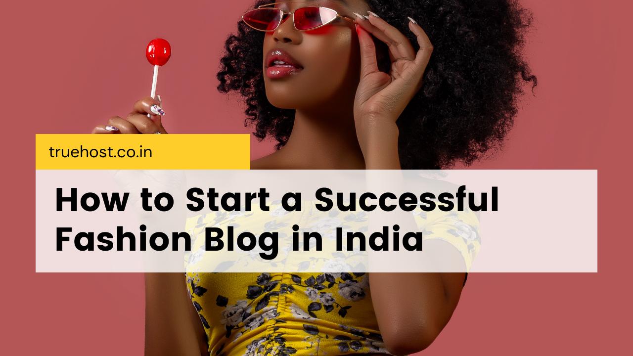 fashion blog in India