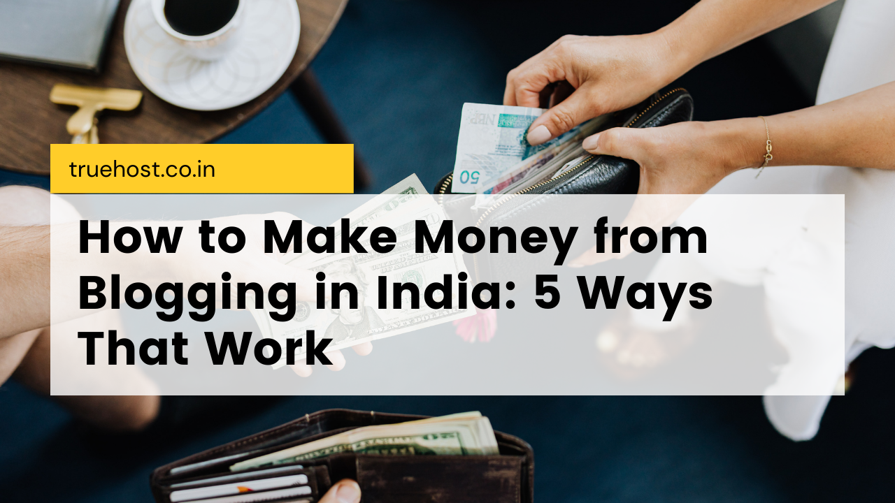 make money from blogging in India
